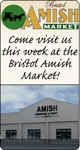 Come visit us this week at the Bristol Amish Market!
